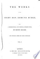 The Works of the Right Hon  Edmund Burke  with a biographical and critical introduction  by Henry Rogers  and portrait after Sir Joshua Reynolds
