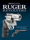 The Gun Digest Book of Ruger Revolvers