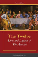 The Twelve  Lives and Legends of The Apostles