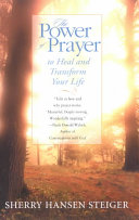 The Power of Prayer to Heal and Transform Your Life