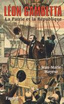 Pdf Léon Gambetta. La Patrie et la République Telecharger