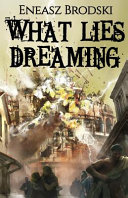What Lies Dreaming