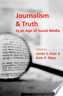 Journalism And Truth In An Age Of Social Media Book PDF