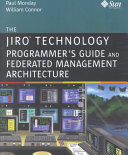 The Jiro Technology Programmer s Guide and Federated Management Architecture