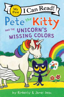 Pete the Kitty and the Unicorn's Missing Colors Pdf/ePub eBook