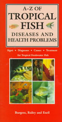 A Z Of Tropical Fish Diseases And Health Problems