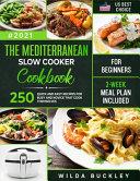 The Mediterranean Slow Cooker Cookbook for Beginners
