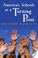 America S Schools At A Turning Point And How We The People Can Help Shape Their Future