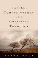 Cavell  Companionship  and Christian Theology