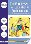 The Equality Act for Educational Professionals  : A Simple Guide to Disability Inclusion in Schools