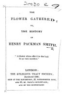 The Flower Gathered; Or, the History of Henry Packman Smith