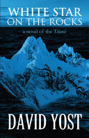 White Star on the Rocks: a novel of the Titanic Pdf/ePub eBook