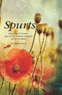 Spurts - Inspiring and Creative Spur of the Moment Thoughts Led by the Spirit