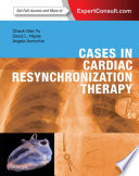 Cases in Cardiac Resynchronization Therapy E Book