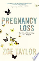 Pregnancy Loss  Surviving Miscarriage and Stillbirth Book