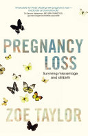 Pregnancy Loss  Surviving Miscarriage and Stillbirth