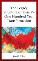 The Legacy Structure of Russia's One Hundred Year Transformation Pdf/ePub eBook