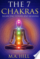 The 7 Chakras Balancing  Colors and Meaning