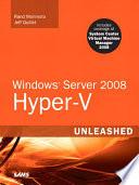 Windows Server 2008 Hyper V Unleashed