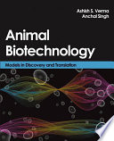"""Animal Biotechnology: Models in Discovery and Translation"" by Ashish S. Verma, Anchal Singh"