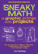 Sneaky Math  A Graphic Primer with Projects