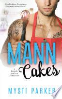 Mann Cakes