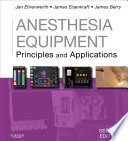 """Anesthesia Equipment E-Book: Principles and Applications"" by Jan Ehrenwerth, James B. Eisenkraft, James M Berry"