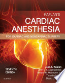 """Kaplan's Cardiac Anesthesia E-Book: In Cardiac and Noncardiac Surgery"" by Joel A. Kaplan"
