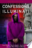 Confessions of an Illuminati  Volume I
