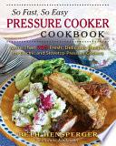 So Fast  So Easy Pressure Cooker Cookbook Book