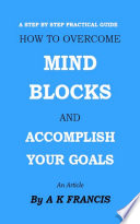 How To Overcome Mind Blocks And Accomplish Your Goals Book PDF