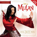 Mulan  Loyal  Brave  True