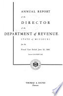 Annual Report of the Director of the Department of Revenue, State of Missouri, for the Fiscal Year Ended