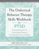 The Dialectical Behavior Therapy Skills Workbook for PTSD Pdf/ePub eBook