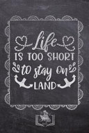 Life Is Too Short To Stay On Land