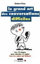 Pdf Le grand art des conversations difficiles Telecharger