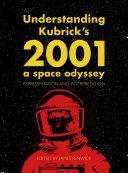 Understanding Kubrick s 2001  A Space Odyssey