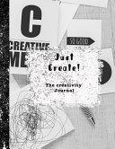 Just Create - The Creative Journal