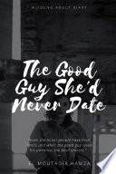 The Good Guy She d Never Date