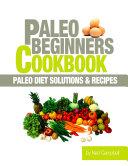 Paleo Beginners Cookbook