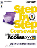 Microsoft Access 2000 Step by Step Courseware Expert Skills Student Guide