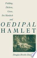 Fielding Dickens Gosse Iris Murdoch And Oedipal Hamlet