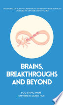 Brains  Breakthroughs and Beyond