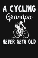 A Cycling Grandpa Never Gets Old