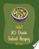 Hello! 365 Grain Salad Recipes