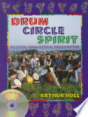 Drum Circle Spirit  : Facilitating Human Potential Through Rhythm