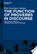 The Function of Proverbs in Discourse  The Case of a Mexican Transnational Social Network
