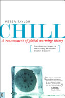 Chill  A Reassessment of Global Warming Theory