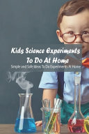 Kids Science Experiments To Do At Home Book PDF
