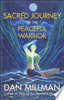 """Sacred Journey of the Peaceful Warrior"" by Millman Dan"